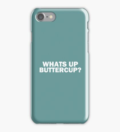 WHATS UP BUTTERCUP? iPhone Case/Skin