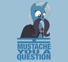 I mustache you a question - Trixie by PhotonPotato