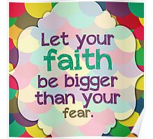 Faith Bigger Than Fear Poster