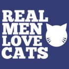 Real Men Love Cats by 20thCenturyBoy