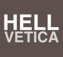 HELLvetica by 20thCenturyBoy