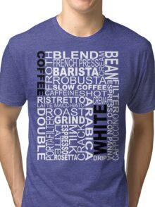 White coffee...WORD!! Tri-blend T-Shirt