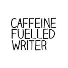 Caffeine Fuelled Writer by Booky1312