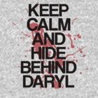 Keep Calm and Hide Behind Daryl by stevebluey