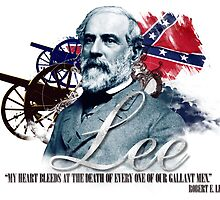 "Robert E Lee ""My Heart Bleeds"" by CharlesRiver"
