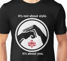 It's not about style. (White text) Unisex T-Shirt
