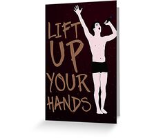 Lift Up Your Hands Greeting Card