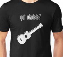 got ukulele? Unisex T-Shirt