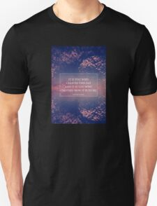 It is you who creates this day T-Shirt