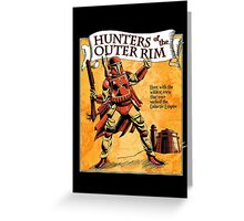 Bounty Hunters of the Outer Rim Greeting Card