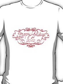 Happy Holidays 2012 T-Shirt