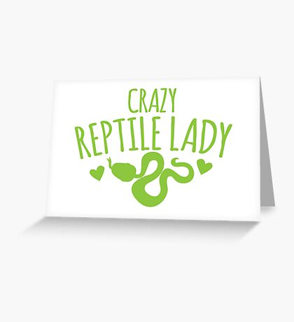 Crazy Reptile lady (SNAKE) Greeting Card