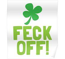 FECK OFF (Irish swear words) with a shamrock Poster