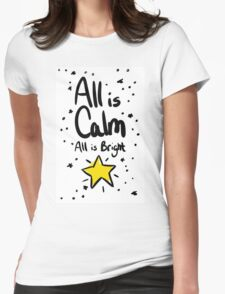 All is Calm All is Bright Womens Fitted T-Shirt