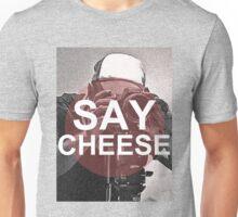 Say Cheese! Unisex T-Shirt