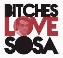 """Bitches Love Sosa""  - Star from Day by StarfromDay"