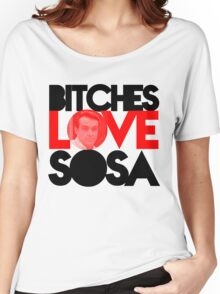 """""""Bitches Love Sosa""""  - Star from Day Women's Relaxed Fit T-Shirt"""