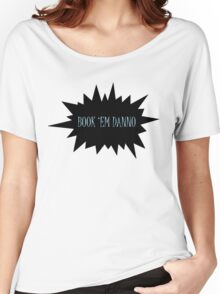 Book 'em Danno Women's Relaxed Fit T-Shirt