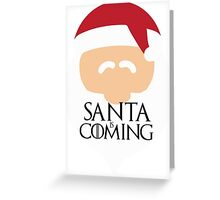 Santa is Coming 2 - Game of Thrones Greeting Card