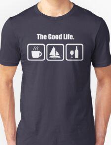 The Good Life Coffee Sailing Wine Funny Shirt T-Shirt