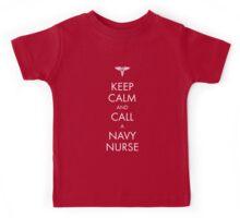 Keep Calm and Call a Navy Nurse Kids Tee