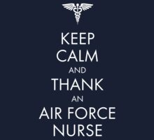 Keep Calm and Thank an Air Force Nurse by fatdogcreatives