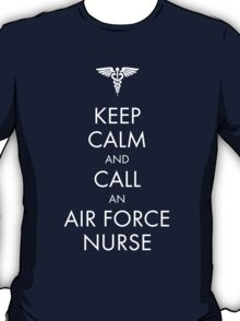 Keep Calm and Call an Air Force Nurse T-Shirt