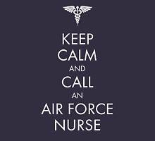 Keep Calm and Call an Air Force Nurse Unisex T-Shirt