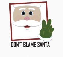 DON'T BLAME SANTA CLAUS Kids Clothes