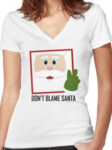 DON'T BLAME SANTA CLAUS Women's Fitted V-Neck T-Shirt