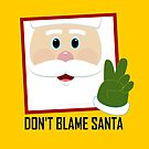 DON'T BLAME SANTA CLAUS by Jean Gregory  Evans