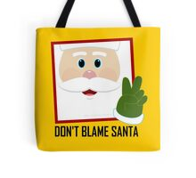 DON'T BLAME SANTA CLAUS Tote Bag