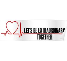 Grey's Anatomy - Let's Be Extraordinary Together Poster