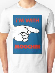 i'M WITH MOOCHER Unisex T-Shirt