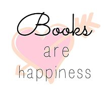 Books are Happiness by thebookstheppl