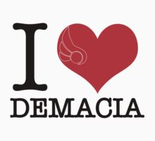 I <3 Demacia by My4DGlasses
