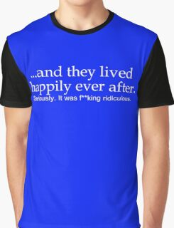 Happily Ever After- Edited Graphic T-Shirt