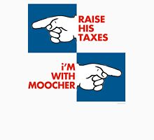 RAISE HIS TAXES, i'M WITH MOOCHER Unisex T-Shirt