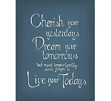 Cherish Dream Live Photographic Print