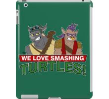 We love smashing Turles! iPad Case/Skin