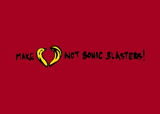 Make Love Not Sonic Blasters by redpumpkinart
