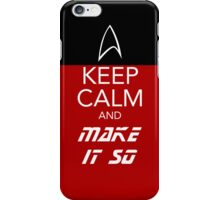 Keep Calm and Make It So iPhone Case/Skin