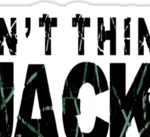 I don't think so JACK! Sticker