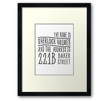 The name is Sherlock Holmes... Framed Print