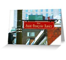 Montreal - Rue Saint Francois Xavier Greeting Card