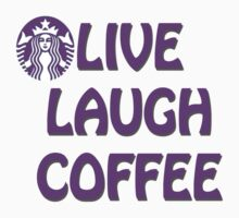 Live Laugh Coffee by riskeybr