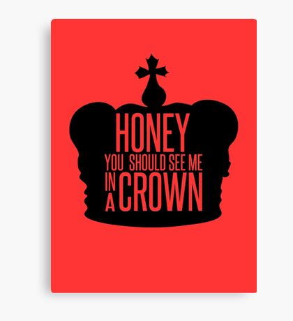 You should see me in a crown.  Canvas Print