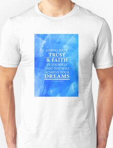 Trust and have Faith in Your Dreams T-Shirt