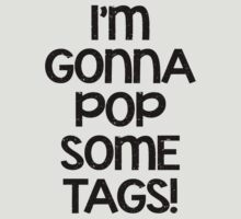Pop Some Tags! by Weeknd
