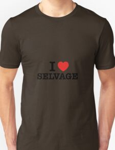 I Love SELVAGE T-Shirt